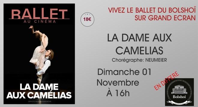 Ballet du Bolchoi: LA DAME AUX CAMELIA  // Dimanche 01 Novembre à 16h (En différé)