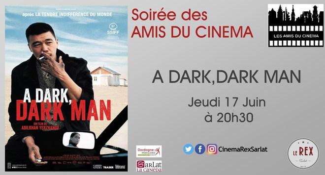 Soirée Amis du cinéma: A DARK MAN // Jeudi 17Juin à 20h30