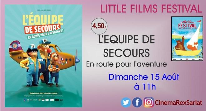 Little films Festival: L'EQUIPE DE SECOURS, EN ROUTE POUR L'AVENTURE // Dimanche 15 Août à 11h
