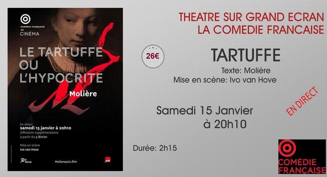 Théâtre Comédie Française au ciné: TARTUFFE // Jeudi 15 Janvier à 20h10