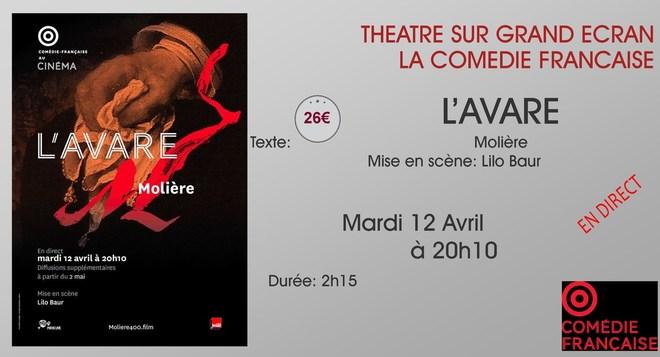 Théâtre Comédie Française au ciné: l'AVARE // Mardi 12 Avril à 20h10