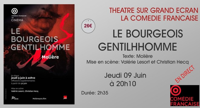 Théâtre Comédie Française au ciné: LE BOURGEOIS GENTILHOMME // Jeudi 09 Juin à 20h10