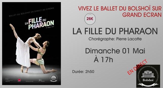 Le Ballet du Bolchoï au ciné: LA FILLE DU PHARAON // Dimanche 01 Mai à 17h