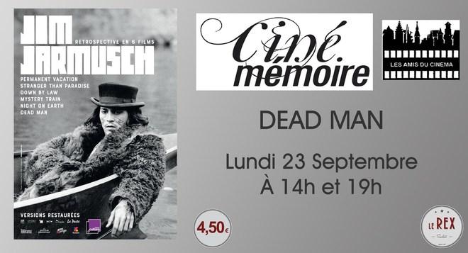 Ciné Mémoire: DEAD MAN // Lundi 23 Septembre à 14h et 19h