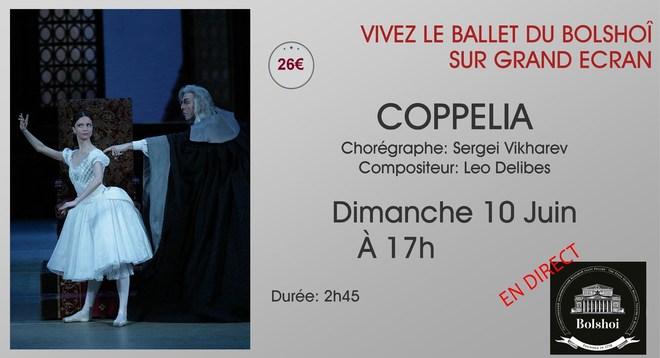 Ballet du Bolchoi: COPPELIA // Dimanche 10 Juin à 17h