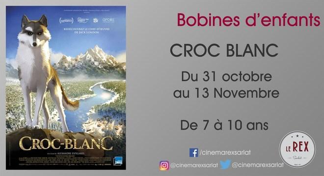 Bobines d'Enfants: CROC BLANC // Du mercredi 31 Octobre au Lundi 12 Novembre