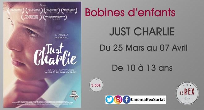 Bobines d'Enfants: JUST CHARLIE // Du 25 Mars au 07 Avril