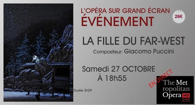 Opéra du Met: LA FILLE DU FAR WEST // Samedi 27 Octobre à 18h55