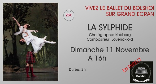 Ballet du Bolshoï - LA SYLPHIDE // Dimanche 11 Novembre à 16h