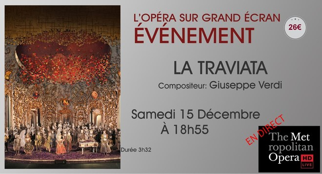 Opéra du MET: LA TRAVIATA // Samedi 15 Décembre à 18h55
