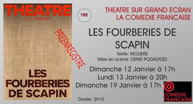 Théâtre La Comédie Française:LES FOURBERIES DE SCAPIN /Dimanche 12 Janvier à 17h - Lundi 13 Janvier à 20h - Dimanche 19 Janvier à 17h