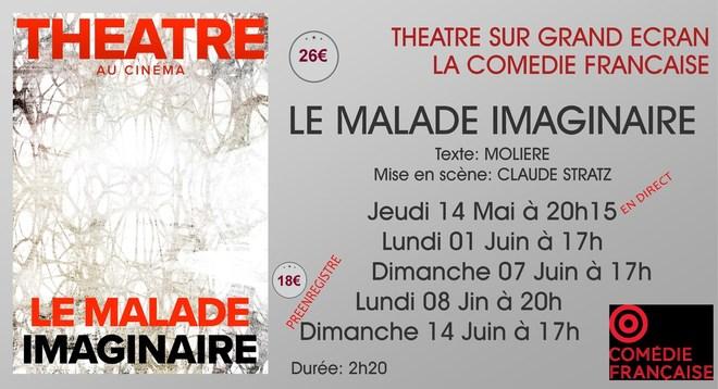 Théâtre La Comédie Française:LE MALADE IMAGINAIRE / Jeudi 14 Mai à 20h15 - Lundi 01 et Dimanche 07 Juin à 17h- Lundi 08 Juin à 20h et Dimanche 14 Juin à 17h