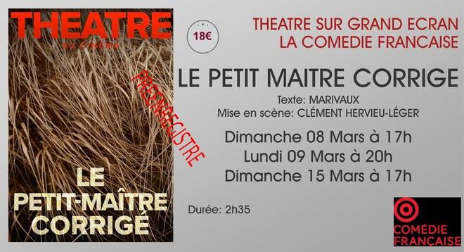 Théâtre La Comédie Française:LE PETIT MAITRE CORRIGE / Dimanche 08 Mars à 17h - Lundi 09 Mars à 20h - Dimanche 15 mars à 17h