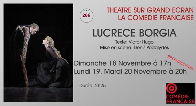 Théâtre sur grand écran: LUCRECE BORGIA // le Dimanche 18, Lundi 19 et Mardi 20 Novembre