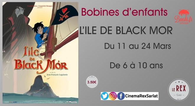 Bobines d'Enfants: L' ILE DE BLACK MOR // Du 11 au 24 Mars