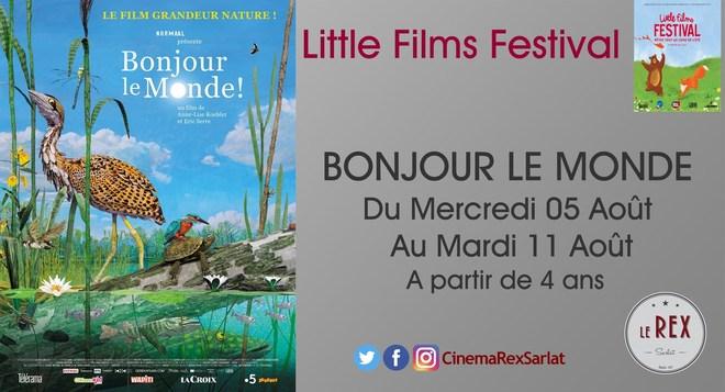 Little films FESTIVAL: BONJOUR LE MONDE! // A partir du 05 AOÛT